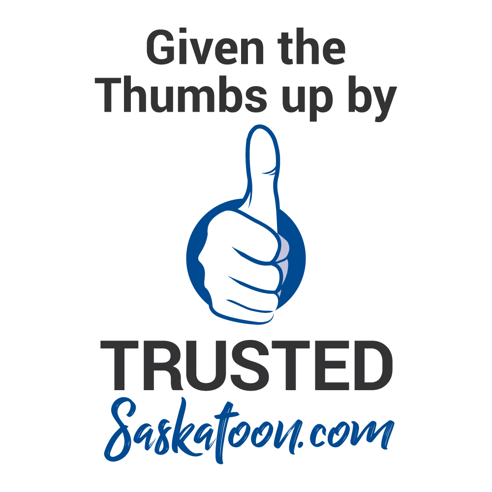 Given the thumbs up by TrustedSaskatoon.com